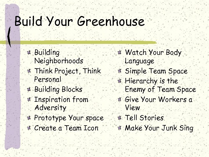 Build Your Greenhouse Building Neighborhoods Think Project, Think Personal Building Blocks Inspiration from Adversity