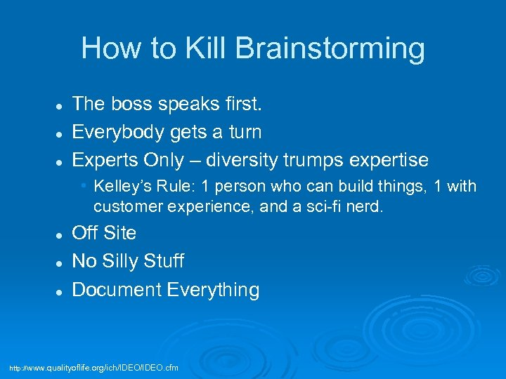 How to Kill Brainstorming l l l The boss speaks first. Everybody gets a