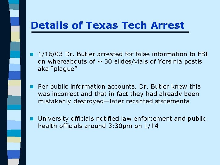 Details of Texas Tech Arrest n 1/16/03 Dr. Butler arrested for false information to