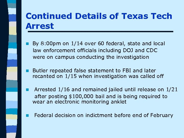 Continued Details of Texas Tech Arrest n By 8: 00 pm on 1/14 over