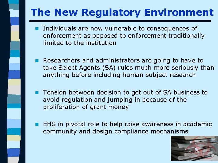 The New Regulatory Environment n Individuals are now vulnerable to consequences of enforcement as