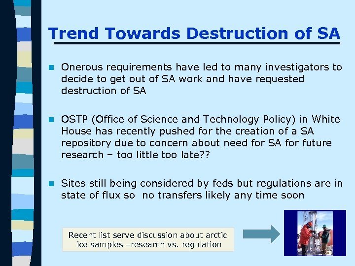 Trend Towards Destruction of SA n Onerous requirements have led to many investigators to
