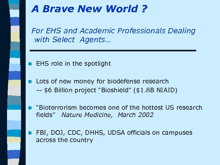 A Brave New World ? For EHS and Academic Professionals Dealing with Select Agents…