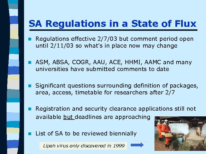 SA Regulations in a State of Flux n Regulations effective 2/7/03 but comment period