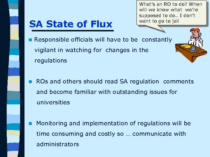 SA State of Flux What's an RO to do? When will we know what