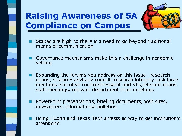 Raising Awareness of SA Compliance on Campus n Stakes are high so there is