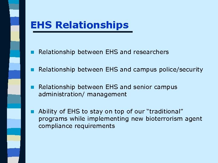 EHS Relationships n Relationship between EHS and researchers n Relationship between EHS and campus