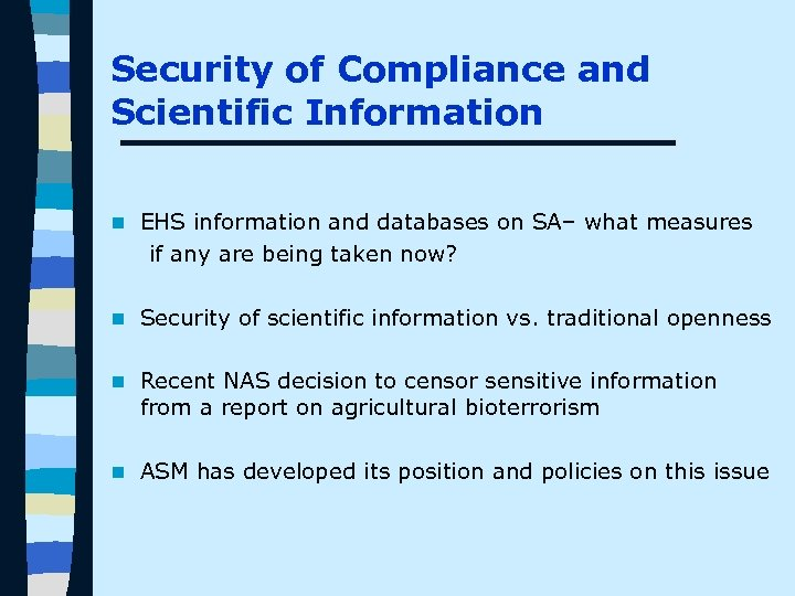 Security of Compliance and Scientific Information n EHS information and databases on SA– what