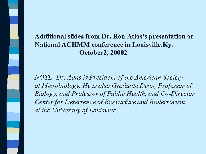 Additional slides from Dr. Ron Atlas's presentation at National ACHMM conference in Louisville, Ky.