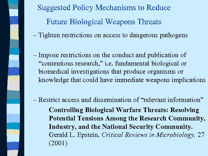 Suggested Policy Mechanisms to Reduce Future Biological Weapons Threats – Tighten restrictions on access
