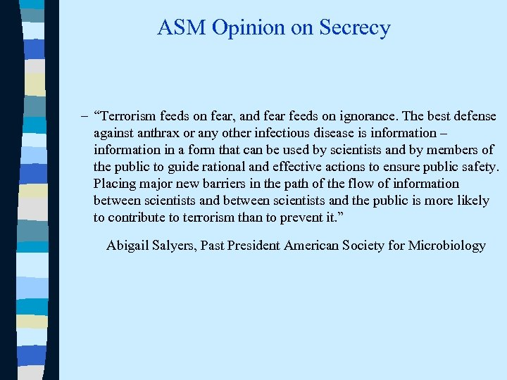 "ASM Opinion on Secrecy – ""Terrorism feeds on fear, and fear feeds on ignorance."