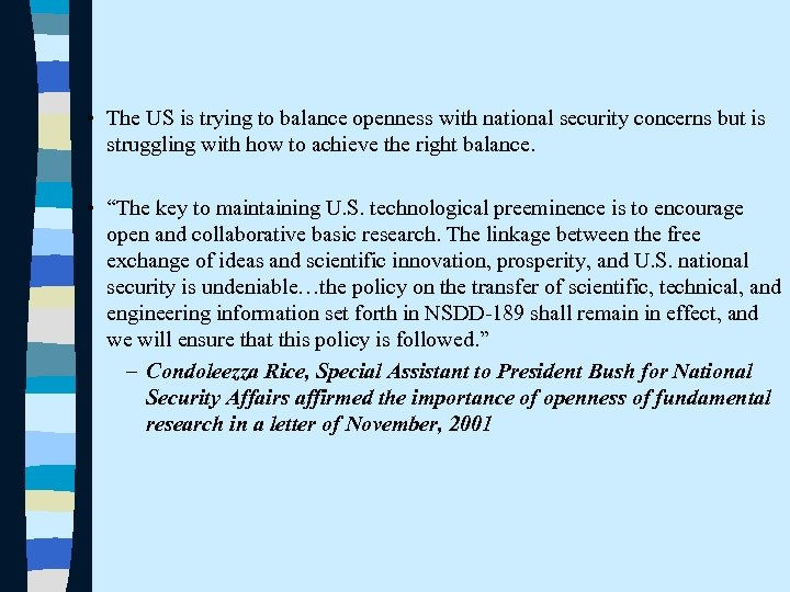 • The US is trying to balance openness with national security concerns but