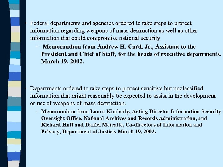 • Federal departments and agencies ordered to take steps to protect information regarding