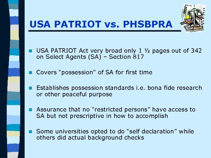 USA PATRIOT vs. PHSBPRA n USA PATRIOT Act very broad only 1 ½ pages