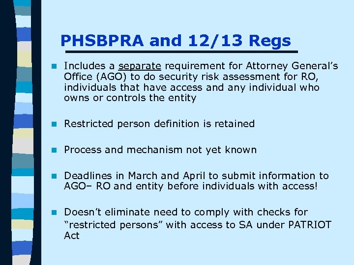 PHSBPRA and 12/13 Regs n Includes a separate requirement for Attorney General's Office (AGO)