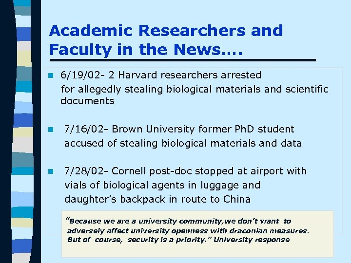 Academic Researchers and Faculty in the News…. n 6/19/02 - 2 Harvard researchers arrested