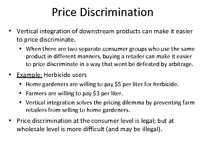Price Discrimination • Vertical integration of downstream products can make it easier to price