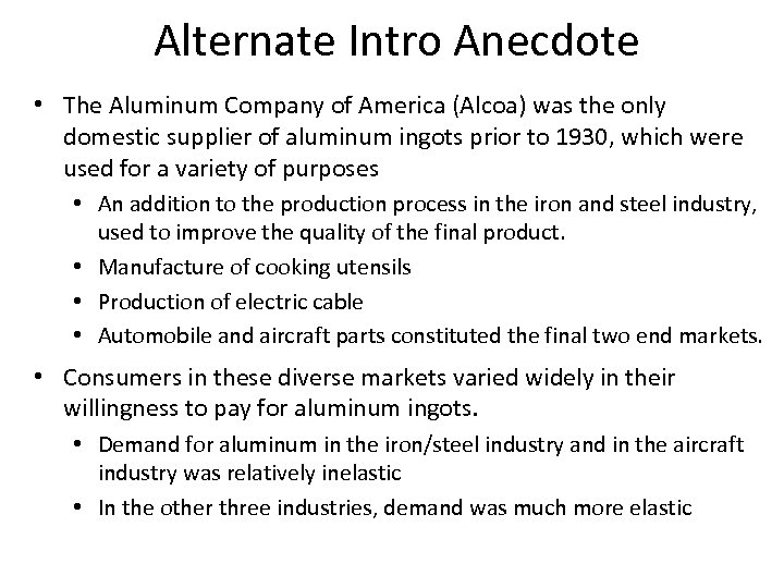Alternate Intro Anecdote • The Aluminum Company of America (Alcoa) was the only domestic