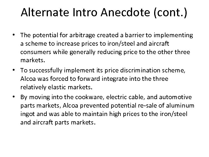 Alternate Intro Anecdote (cont. ) • The potential for arbitrage created a barrier to