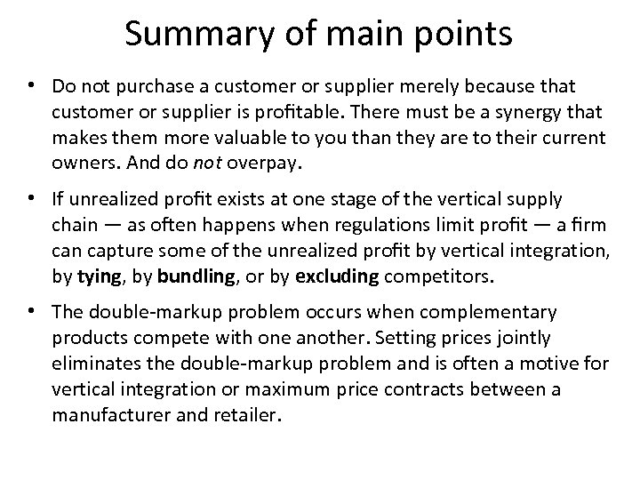 Summary of main points • Do not purchase a customer or supplier merely because