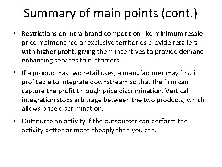 Summary of main points (cont. ) • Restrictions on intra-brand competition like minimum resale