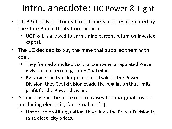 Intro. anecdote: UC Power & Light • UC P & L sells electricity to