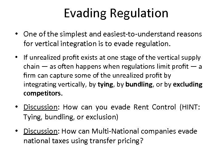 Evading Regulation • One of the simplest and easiest-to-understand reasons for vertical integration is