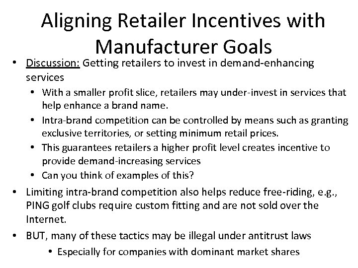 Aligning Retailer Incentives with Manufacturer Goals • Discussion: Getting retailers to invest in demand-enhancing