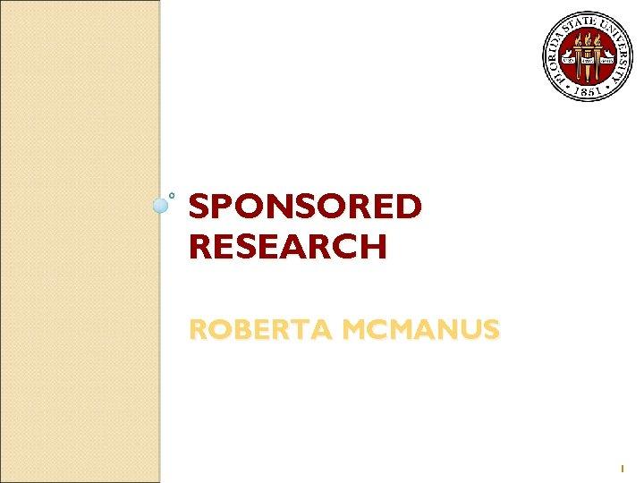 SPONSORED RESEARCH ROBERTA MCMANUS 1