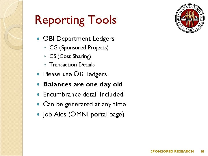Reporting Tools OBI Department Ledgers ◦ CG (Sponsored Projects) ◦ CS (Cost Sharing) ◦