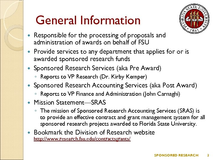 General Information Responsible for the processing of proposals and administration of awards on behalf