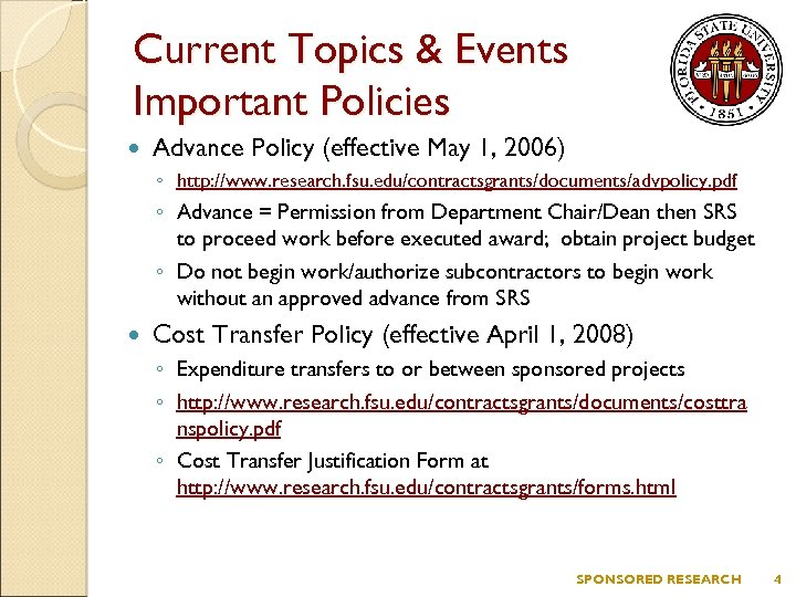 Current Topics & Events Important Policies Advance Policy (effective May 1, 2006) ◦ http: