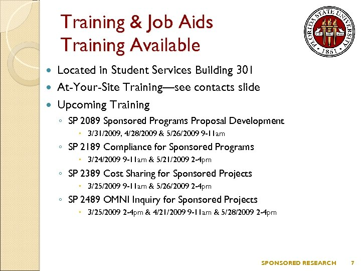 Training & Job Aids Training Available Located in Student Services Building 301 At-Your-Site Training—see