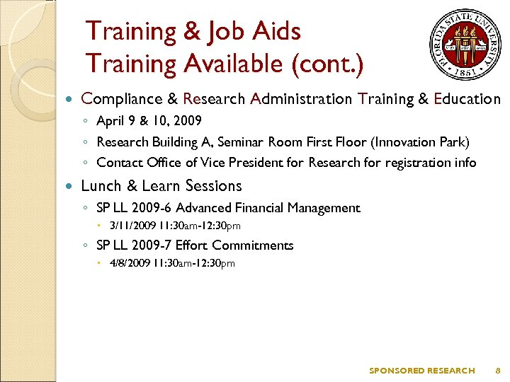Training & Job Aids Training Available (cont. ) Compliance & Research Administration Training &