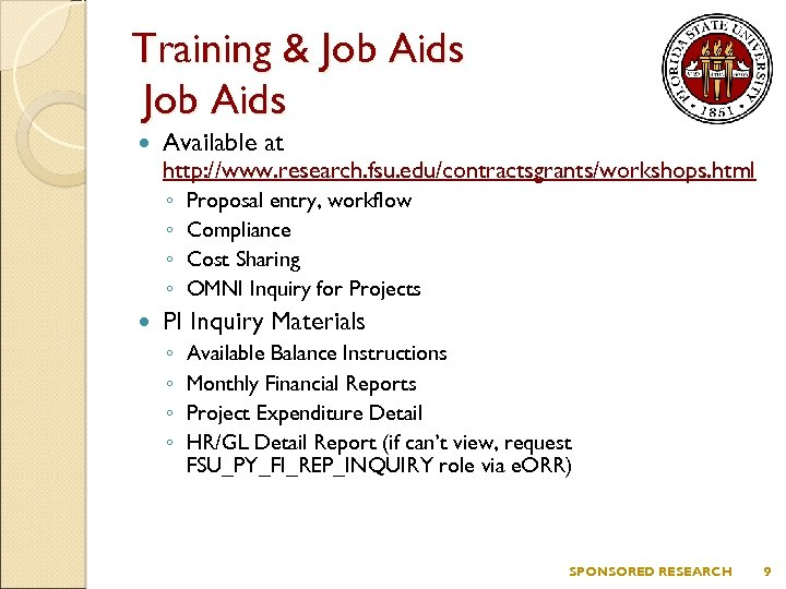 Training & Job Aids Available at http: //www. research. fsu. edu/contractsgrants/workshops. html ◦ ◦