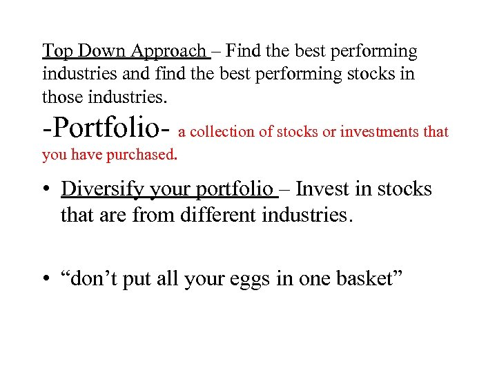 Top Down Approach – Find the best performing industries and find the best performing