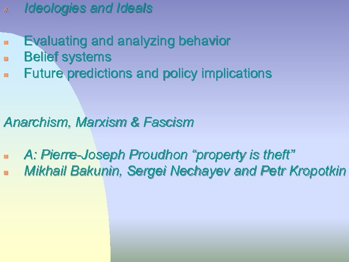 4. n n n Ideologies and Ideals Evaluating and analyzing behavior Belief systems Future