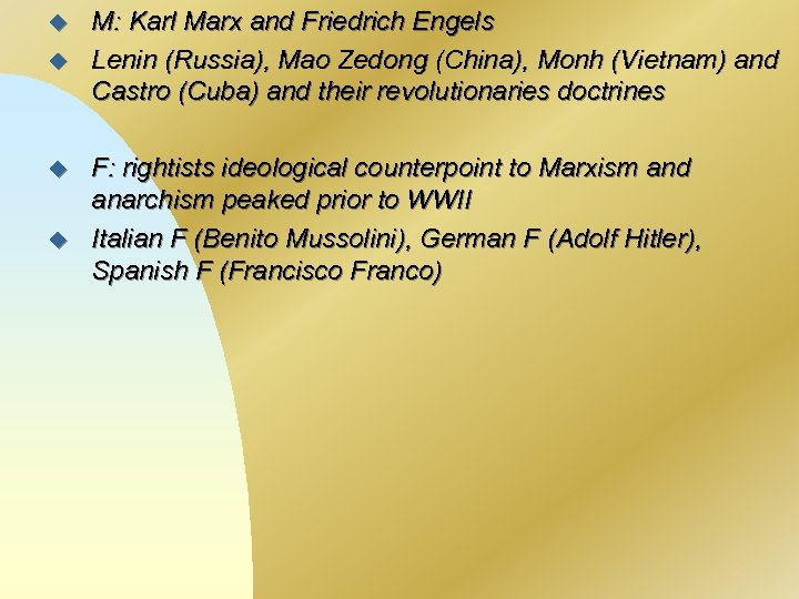 u u M: Karl Marx and Friedrich Engels Lenin (Russia), Mao Zedong (China), Monh