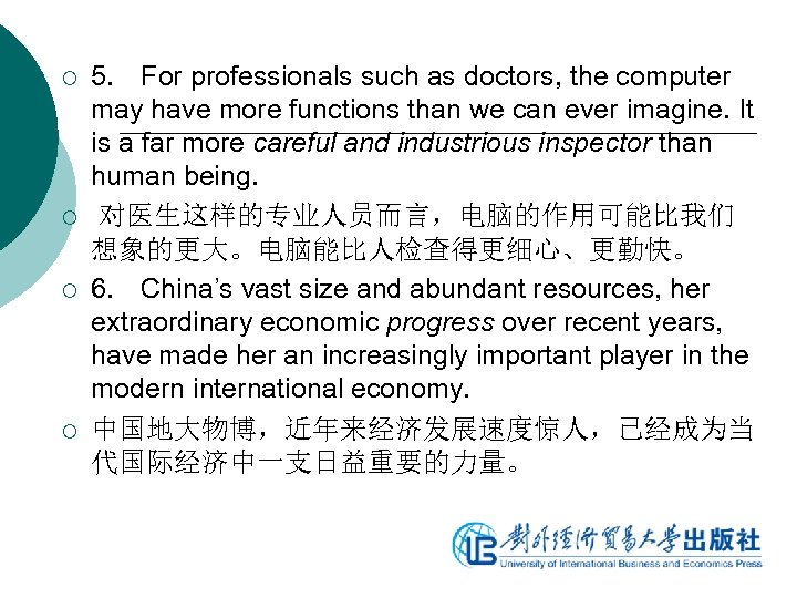 ¡ ¡ 5. For professionals such as doctors, the computer may have more functions
