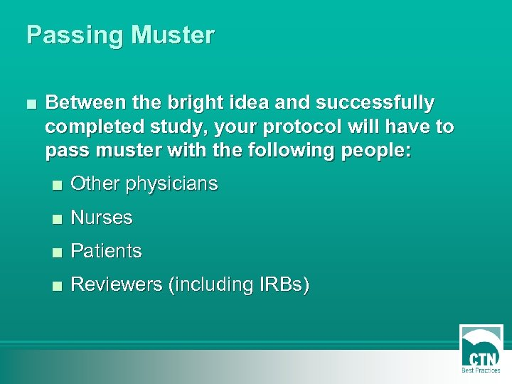 Passing Muster ■ Between the bright idea and successfully completed study, your protocol will