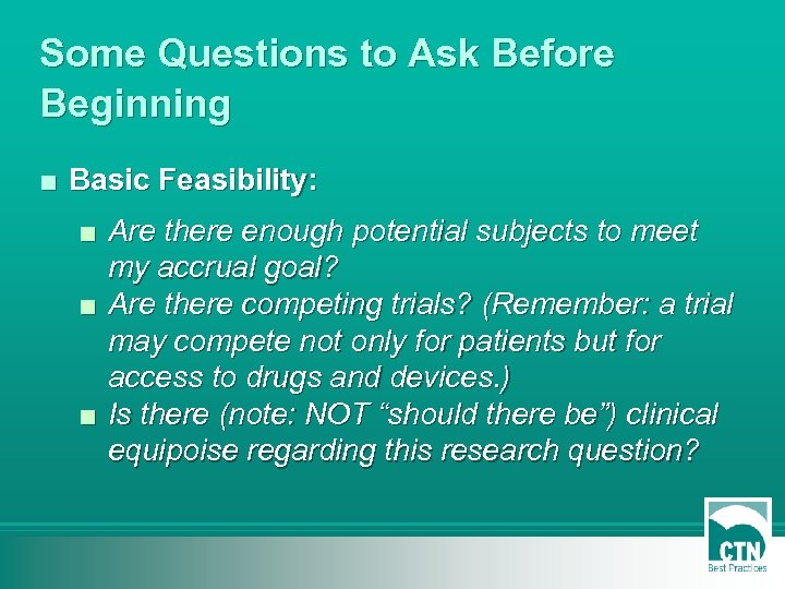 Some Questions to Ask Before Beginning ■ Basic Feasibility: ■ Are there enough potential