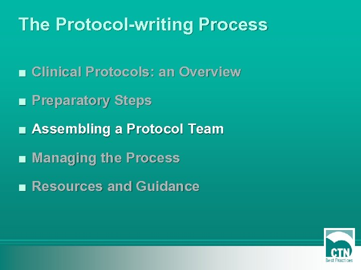 The Protocol-writing Process ■ Clinical Protocols: an Overview ■ Preparatory Steps ■ Assembling a