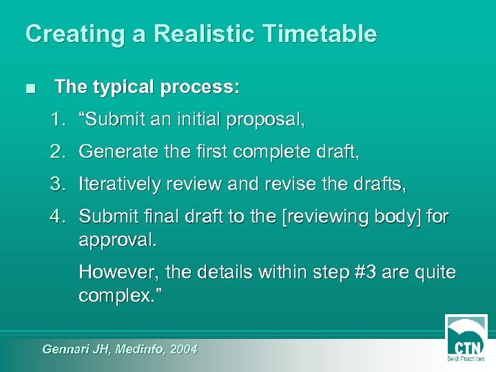 """Creating a Realistic Timetable ■ The typical process: 1. """"Submit an initial proposal, 2."""