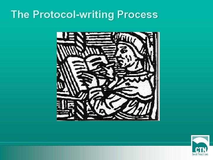 The Protocol-writing Process