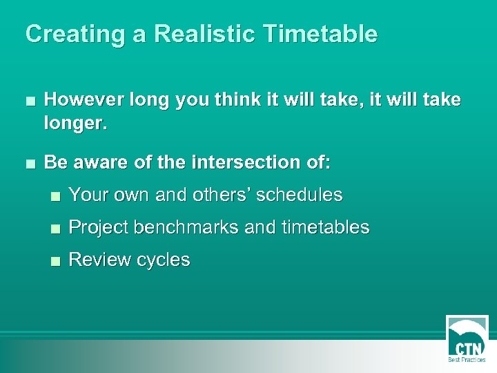 Creating a Realistic Timetable ■ However long you think it will take, it will