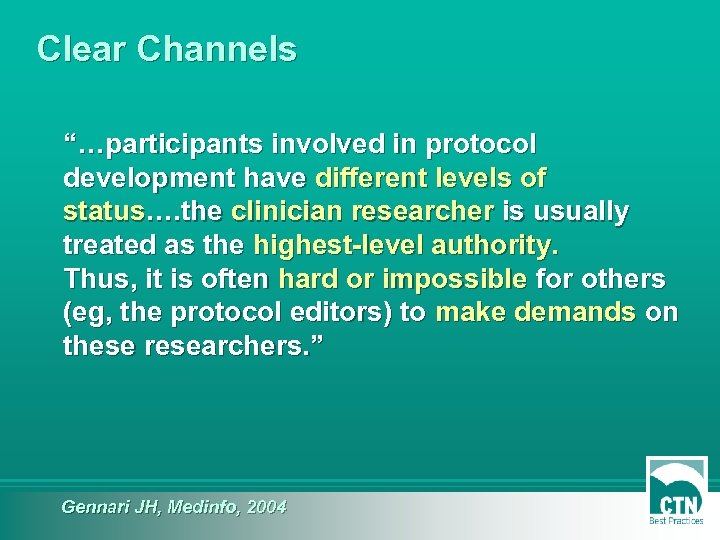 """Clear Channels """"…participants involved in protocol development have different levels of status…. the clinician"""