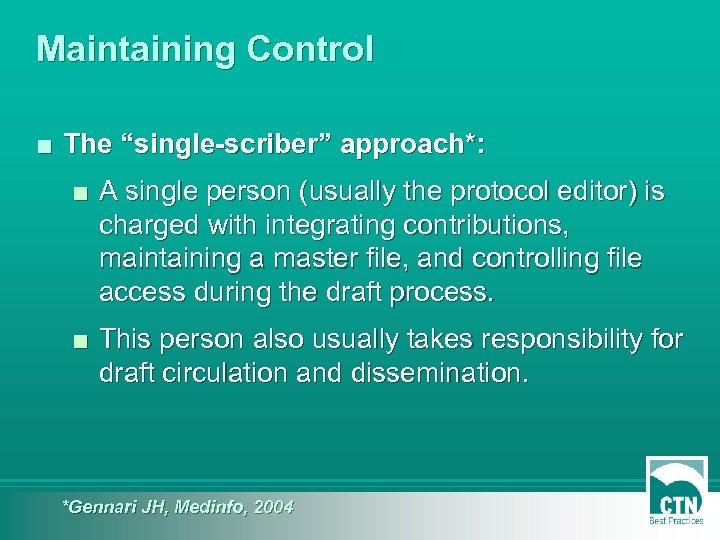 """Maintaining Control ■ The """"single-scriber"""" approach*: ■ A single person (usually the protocol editor)"""