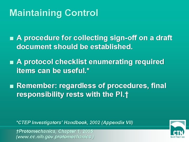 Maintaining Control ■ A procedure for collecting sign-off on a draft document should be
