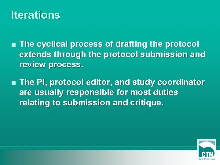 Iterations ■ The cyclical process of drafting the protocol extends through the protocol submission