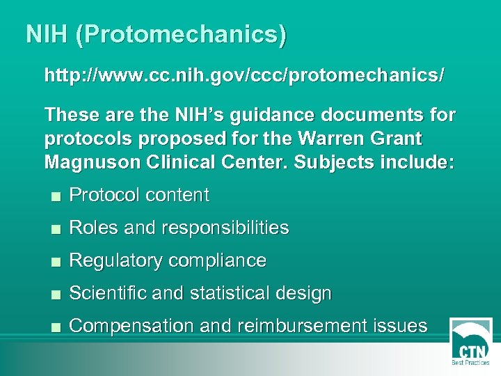 NIH (Protomechanics) http: //www. cc. nih. gov/ccc/protomechanics/ These are the NIH's guidance documents for